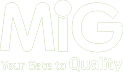 MIG - Your Gate To Quality